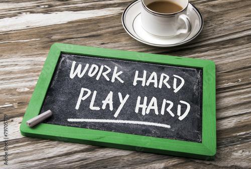 work hard play hard Poster