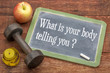 What is your body telling you?