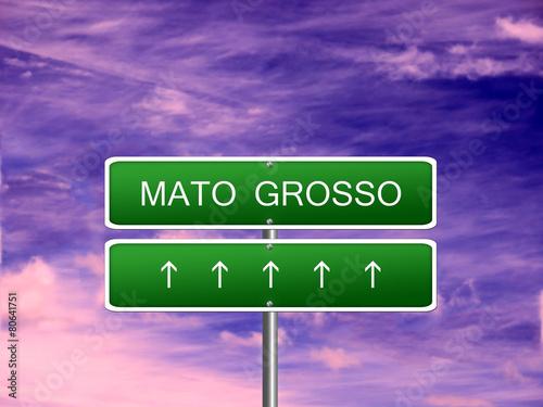 Fotografija  Mato Grosso State Sign