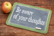 Be Aware Of Your Thoughts