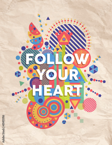 Poster  Follow your heart quote poster design