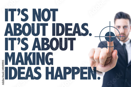 Photo  Its Not About Ideas. Its About Making Ideas Happen