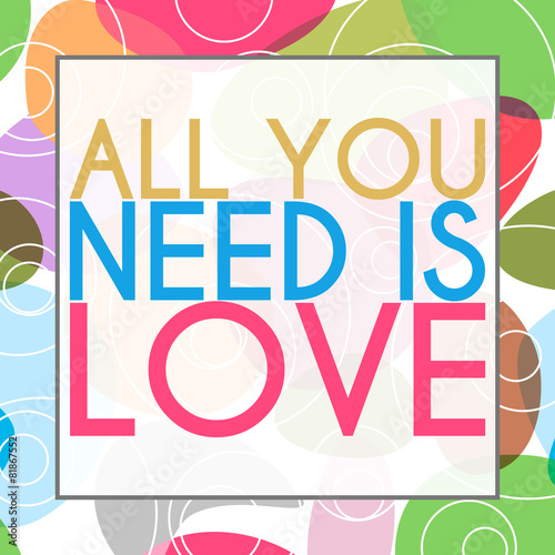 Photo  All You Need Is Love Colorful Background