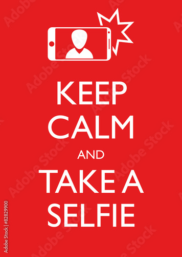 Valokuva  Poster Illustration Graphic Vector Keep Calm And Take A Selfie