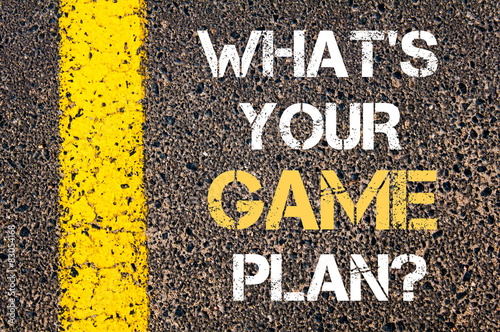 What is your game plan motivational quote.
