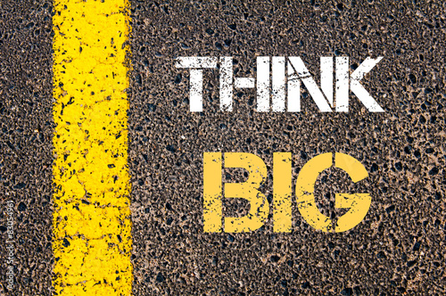 THINK BIG motivational quote.