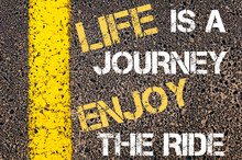 LIFE IS A JOURNEY ENJOY THE RIDE  Motivational Quote.