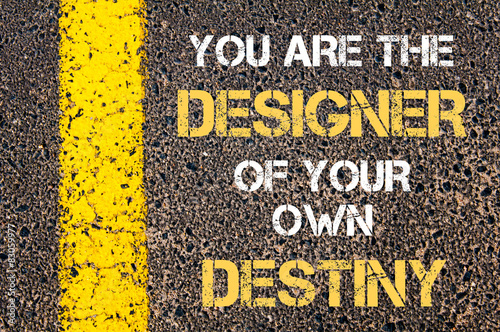 You are the designer of your own destiny motivational quote.