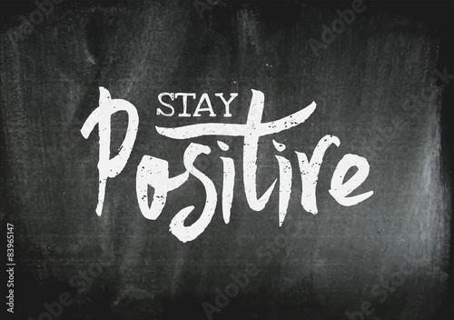 Photo  Stay Positive Hand Lettered Design