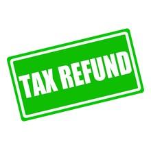 Tax Refund White Stamp Text On Green Background