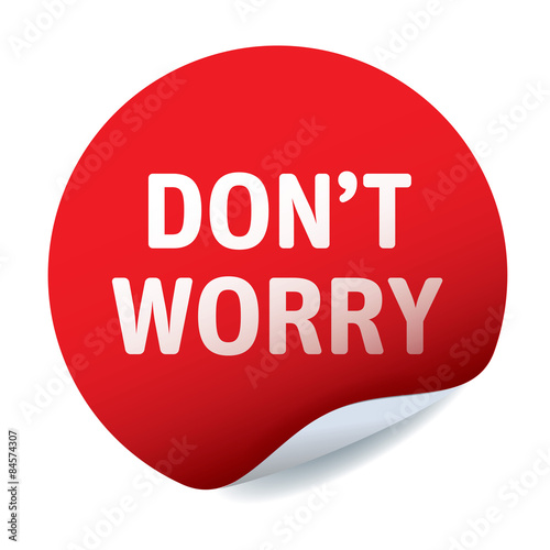 Photo  Red vector sticker text DON'T WORRY