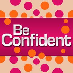 Panel Szklany Motywacje Be Confident Pink Orange Dots