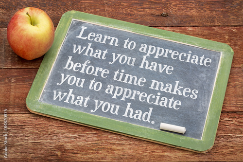 Learn to appreciate what you have Wallpaper Mural