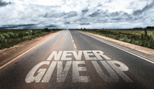 Never Give Up Written On Rural...