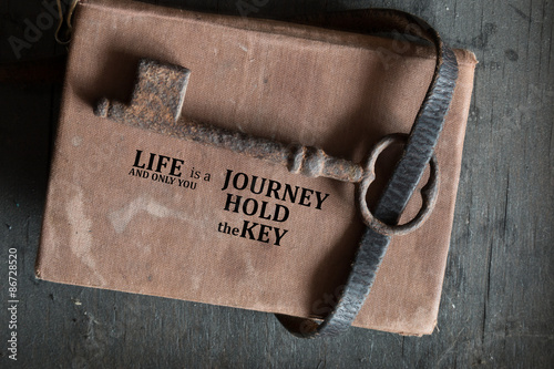 Life Is a Journey and Only You Hold the Key.