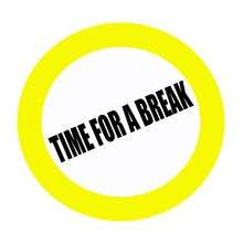 Time For A Break Black Stamp Text On White