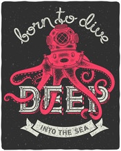 """Octopus Wearing A Diving Helmet. Vintage Print For T-shirt With Slogan """"Born To Dive Deep Into The Sea"""""""