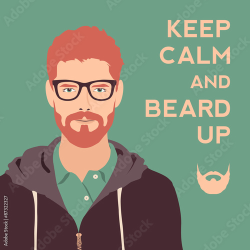 Photo  keep calm and beard up poster. flat hipster character. stylish y