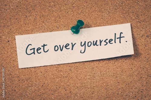 Fotografie, Obraz  Get over yourself