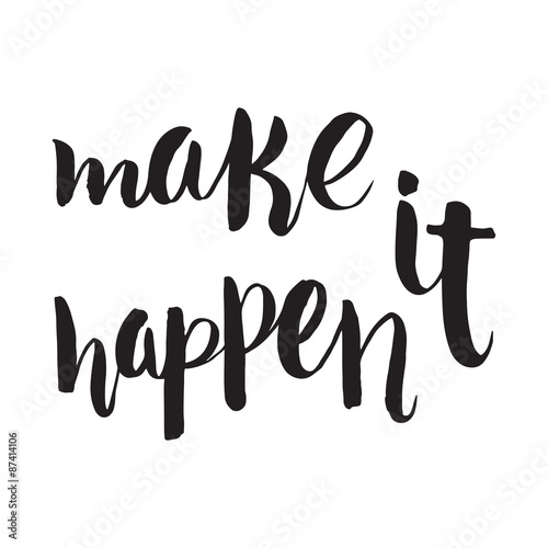 Make it happen. Unique hand drawn calligraphy lettering. Fototapet