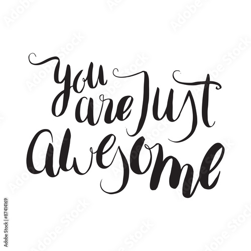 You are just awesome. Unique hand drawn calligraphy lettering. Canvas Print