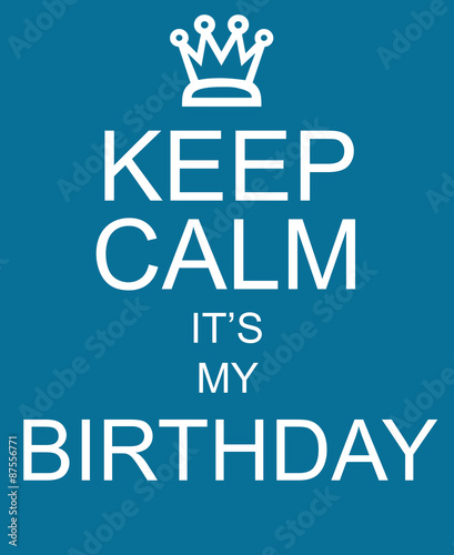 Keep Calm It's My Birthday blue sign Canvas Print