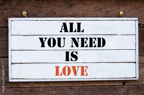 Photo  Inspirational message - All You Need Is Love