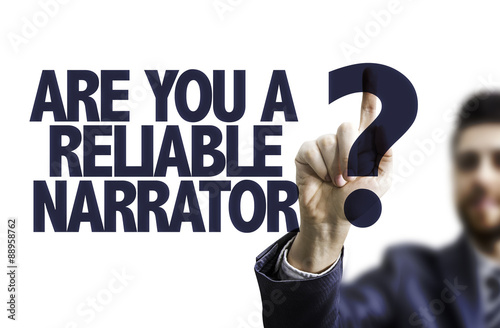 Photo  Business man pointing the text: Are You a Reliable Narrator?