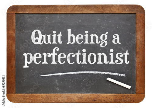 Quit being a perfectionist - advice Wallpaper Mural