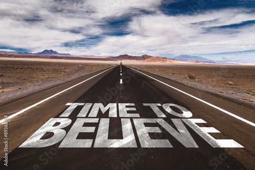 Time to Believe written on desert road Poster