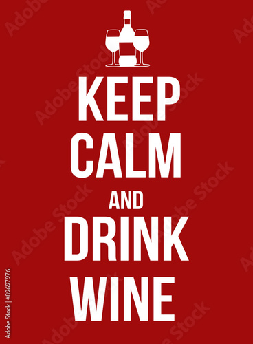 Keep calm and drink wine Plakát