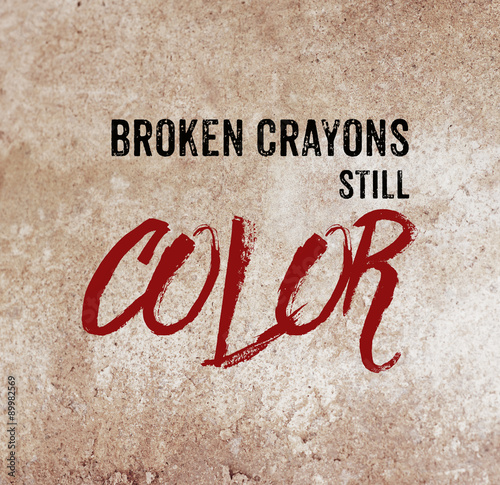 Fotografie, Obraz  Broken crayons still color : positive quotation