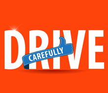 Drive Carefully And Stay Alive Icon Or Symbol - Safe Driving Concept Vector