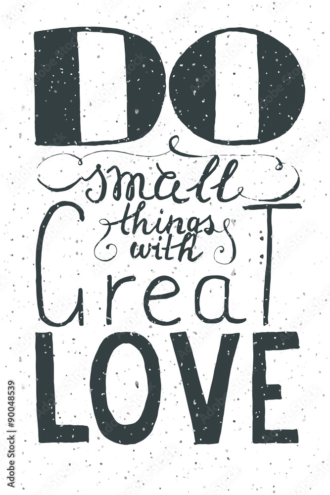 Photo  Romantic quote Do small things with great love