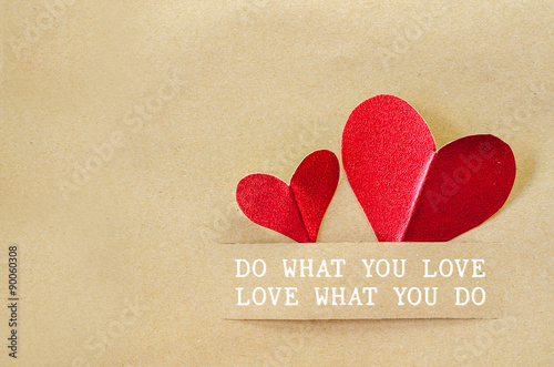 Do what you love. Love what you do. Poster