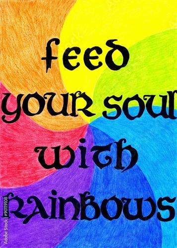 Fototapeta Feed your soul with rainbows obraz na płótnie