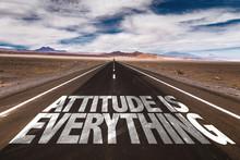 Attitude Is Everything Written On Desert Road