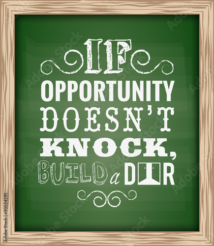 Quote Typographical If Opportunity Doesnt Knock Build A Door