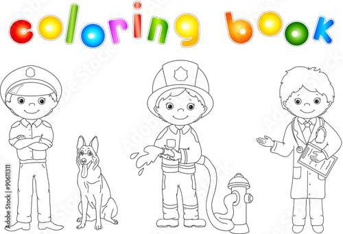 Policeman, fireman and doctor in their uniform. Coloring ...