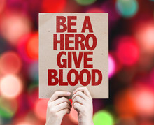Be A Hero Give Blood Cardboard With Bokeh Background