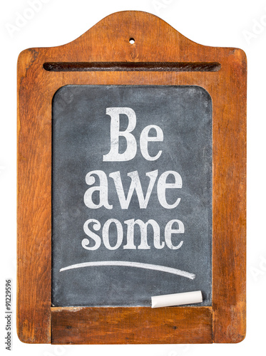 Photo  Be awesome reminder on  blackboard