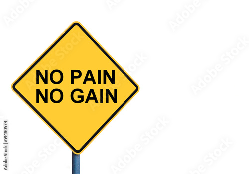 Fotografie, Obraz  Yellow roadsign with NO PAIN NO GAIN message