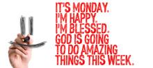 Ts Monday Im Happy Im Blessed ...