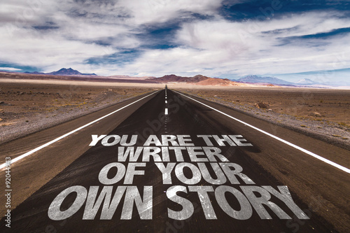 Fotografie, Obraz  You Are The Writer Of Your Own Story written on desert road