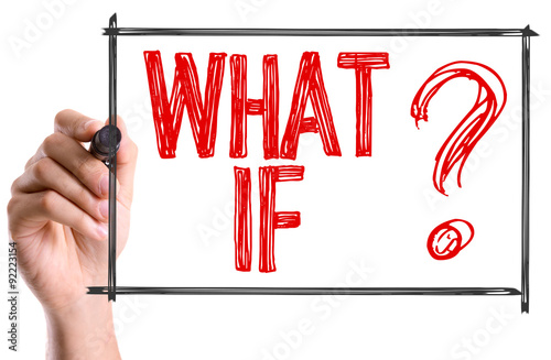 Photo Hand with marker writing: What If?