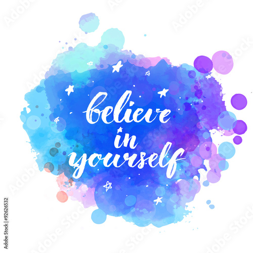 Photo  Believe in yourself. Inspirational quote with modern brush
