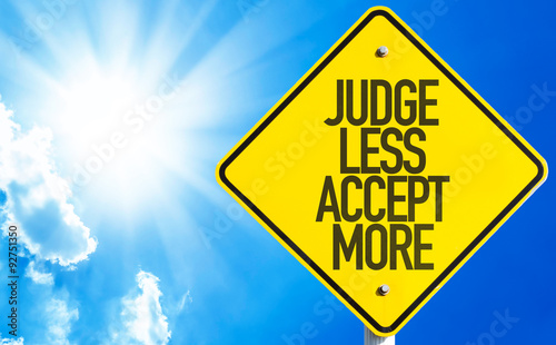 Photo Judge Less Accept More sign with sky background