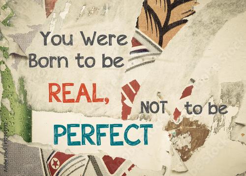 Fotografie, Obraz  Inspirující zpráva - Narodila ses být skutečné, ne být dokonalý