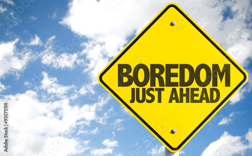 Boredom Just Ahead sign with sky background Wallpaper Mural