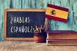 Leinwandbild Motiv question hablas espanol? do you speak Spanish?